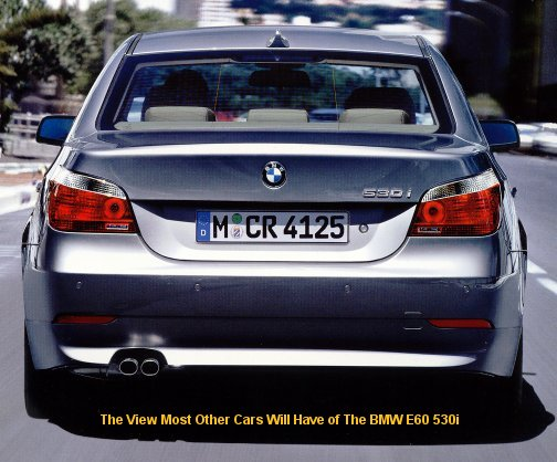 [The View Most Other Cars Will Have of the BMW E60 530i]