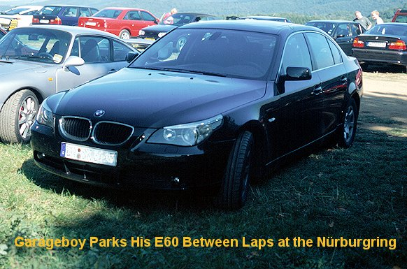 [Garageboy Parks his E60 Between Laps at the Ring]